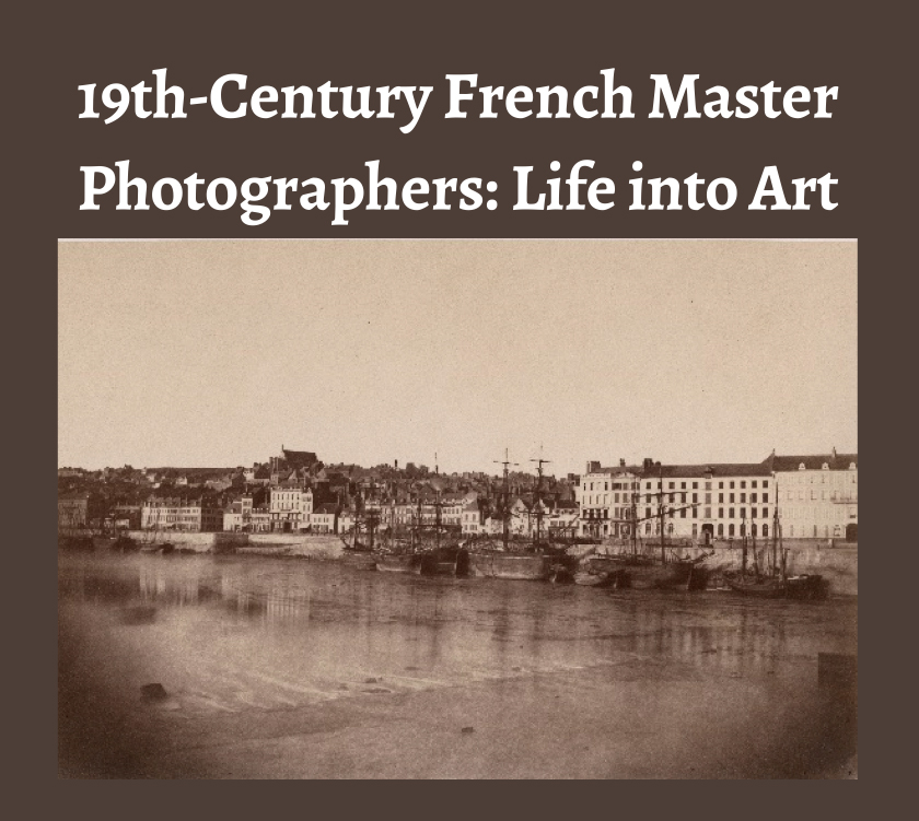 Alex Novak - 19th-Century French Master Photographers: Life into Art